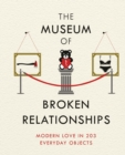 The Museum of Broken Relationships : Modern Love in 203 Everyday Objects - eBook