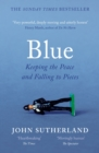 Blue : A Memoir   Keeping the Peace and Falling to Pieces - eBook