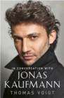 Jonas Kaufmann : In Conversation With - Book
