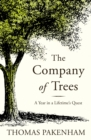 The Company of Trees : A Year in a Lifetime's Quest - Book