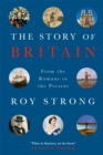 The Story of Britain : From the Romans to the Present - Book