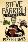 Parrish Times : My Life as a Racer - Book
