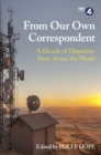 From Our Own Correspondent : A Decade of Dispatches from Across the World - eBook