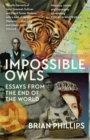 Impossible Owls : Essays from the Ends of the World - Book