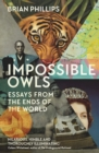 Impossible Owls : Essays from the Ends of the World - eBook
