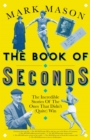 The Book of Seconds : The Incredible Stories of the Ones that Didn t (Quite) Win - eBook