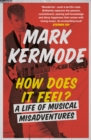 How Does It Feel? : A Life of Musical Misadventures - eBook