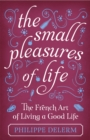 The Small Pleasures Of Life - Book