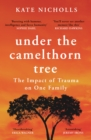Under the Camelthorn Tree : Raising a Family Among Lions - eBook