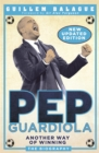 Pep Guardiola : Another Way of Winning: The Biography - Book