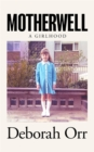 Motherwell : A Girlhood - Book