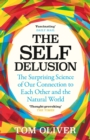 The Self Delusion : The Surprising Science of How We Are Connected and Why That Matters - eBook