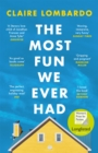 The Most Fun We Ever Had : Longlisted for the Women's Prize for Fiction 2020 - Book