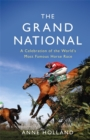The Grand National : A Celebration of the World's Most Famous Horse Race - Book