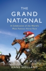 The Grand National : A Celebration of the World s Most Famous Horse Race - eBook