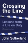 Crossing the Line : Lessons From a Life on Duty - eBook