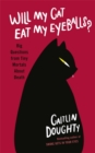 Will My Cat Eat My Eyeballs? : Big Questions from Tiny Mortals About Death - Book