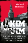 Kim and Jim : Philby and Angleton, Friends and Enemies in the Cold War - eBook