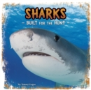 Sharks : Built for the Hunt - Book