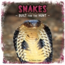 Snakes : Built for the Hunt - Book
