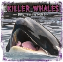 Killer Whales : Built for the Hunt - Book
