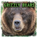Grizzly Bears : Built for the Hunt - Book