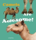 Camels are Awesome! - Book