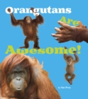 Orangutans are Awesome! - Book