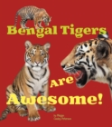 Bengal Tigers Are Awesome! - Book