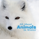 All About Animals in Winter - Book