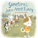 Sometimes Jokes Aren't Funny : What to Do About Hidden Bullying - Book