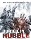 Buried in Rubble : True Stories of Surviving Earthquakes - Book