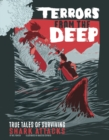 Terrors from the Deep : True Stories of Surviving Shark Attacks - Book