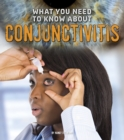 What You Need to Know about Conjunctivitis - eBook