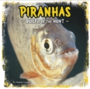 Piranhas : Built for the Hunt - Book
