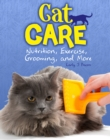 Cat Care : Nutrition, Exercise, Grooming, and More - Book