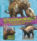 Stegosaurus and Other Plated Dinosaurs : The Need-to-Know Facts - Book