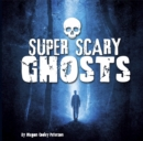 Super Scary Ghosts - Book