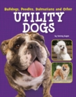 Bulldogs, Poodles, Dalmatians and Other Utility Dogs - eBook
