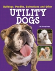Bulldogs, Poodles, Dalmatians and Other Utility Dogs - Book