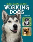 Huskies, Mastiffs and Other Working Dogs - Book