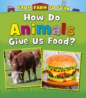How Do Animals Give Us Food? - Book