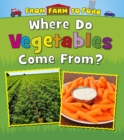 Where Do Vegetables Come From? - Book
