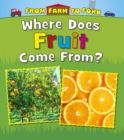 Where Does Fruit Come From? - Book