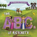 A Princess Alphabet : The ABCs of Royalty! - Book