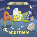 A Monster Alphabet : The ABCs of Screams! - Book