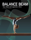 Balance Beam : Tips, Rules, and Legendary Stars - Book