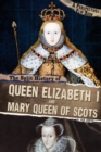 The Split History of Queen Elizabeth I and Mary, Queen of Scots - eBook