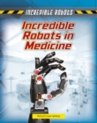 Incredible Robots in Medicine - Book