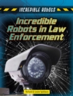 Incredible Robots in Law Enforcement - Book